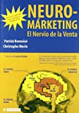 Patrick Renvoise: Neuro-Marketing: El nervio de la venta