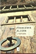 L'Espiera by Francesca Aliern Pons