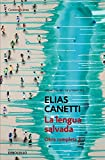 Canetti, Elias: La Lengua Salvada / The Saved Language