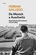 De Munich a Auschwitz/ from Munich to…