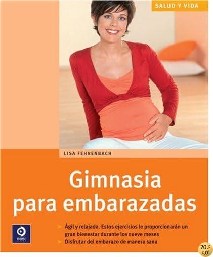 Gimnasia para embarazadas (Salud y Vida) (Spanish Edition)