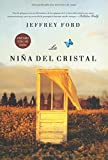 Ford, Jeffrey: La nina del cristal/ The Girl in the Glass (Linea Maestra) (Spanish Edition)