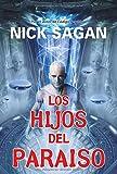 Sagan, Nick: Los hijos del paraiso/ Edenborn (Solaris) (Spanish Edition)