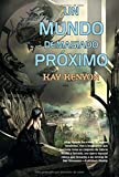 Kenyon, Kay: Un mundo demasiado proximo / A World too Near (Spanish Edition)