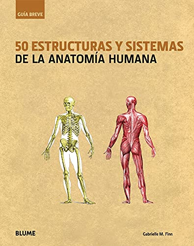 50-estructuras-y-sistemas-de-la-anatoma-humana-gua-breve-spanish-edition