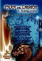 Hijos Del Dragón. I Revelación by Lucía…