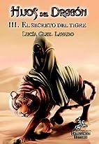 Hijos Del Dragón III. El Secreto Del Tigre…