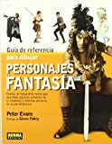 Evans, Peter: Guia de referencia para dibujar personajes de fantasia/ The Fantasy Figure Artist's Reference File (Spanish Edition)