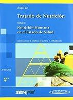 Tratado de nutrición by Ángel Gil…