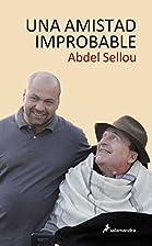 UNA AMISTAD IMPROBABLE by Abdel Sellou