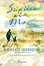 Súplica a la mar by Khaled Hosseini