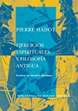 Hadot, Pierre: Ejercicios espirituales y filosofia antigua/ Spiritual Exercises and Old Philosophy (Spanish Edition)
