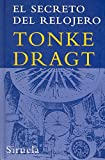 Tonke Dragt: El secreto del relojero (Las Tres Edades) (Las Tres Edades/ the Three Ages) (Spanish Edition)