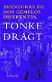Dragt, Tonke: Aventuras de dos gemelos diferentes/ Adventure of the Unidentical Twins (Spanish Edition)