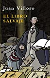 Juan Villoro: El libro salvaje (Las Tres Edades / the Three Ages) (Spanish Edition)