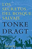 Dragt, Tonke: Los secretos del bosque salvaje / Wild Forest Secrets (Las Tres Edades / Three Ages) (Spanish Edition)