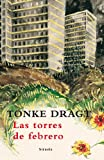 Dragt, Tonke: Las torres de febrero / The Towers of February (Las Tres Edades / Three Ages) (Spanish Edition)