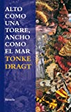 Dragt, Tonke: Alto como una torre, ancho como el mar / High as a Tower, Wide as the Sea: Una novela futurista / A Futuristic Novel (Las Tres Edades / Three Ages) (Spanish Edition)