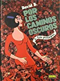 B., David: Por los caminos oscuros 1/ For the Dark Passages 1: Los Prologos/ the Preludes (Spanish Edition)