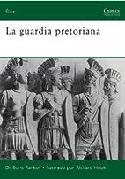 La guardia pretoriana by Boris Rankov…
