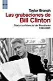 Branch, Taylor: Las grabaciones de Bill Clinton = The Clinton Tapes (Spanish Edition)
