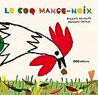 Le coq mange-noix by Roberto Mezquita
