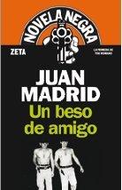 Un beso de amigo by Juan Madrid