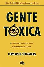 Gente toxica (Spanish Edition) by Bernardo…