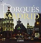 Los porqués de Madrid by María…