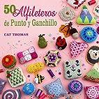 50 alfileteros de punto y ganchillo by Cat…