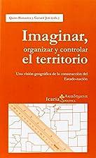 Imaginar, organizar y controlar el…