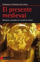 El presente medieval, bárbaros y cruzados…