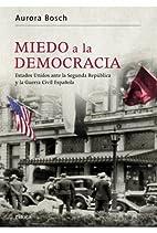 Miedo a la democracia by Aurora Bosch