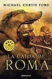 Ford, Michael Curtis: La ca¡da de Roma / The Fall of Rome (Spanish Edition)