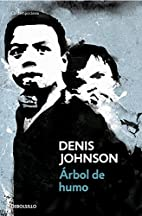 Arbol de humo by Denis Johnson