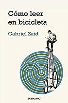 Cómo leer en bicicleta by Gabriel Zaid