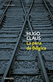 Claus, Hugo: La pena de Belgica / The Sorrow of Belgium (Spanish Edition)