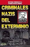 Frers, Ernesto: Criminales Nazis del Exterminio: historias sobre los infames protagonistas del Holocausto