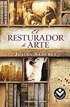 The Art Restorer: A Novel by Julián…