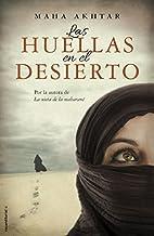 Las huellas en el desierto by Maha Akhtar