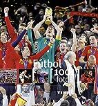 El fútbol / Soccer: 1001 Fotos / 1001…
