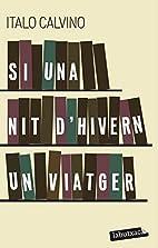 Si una nit d'hivern un viatger by Italo…