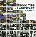 1000 Tips for Landscape Architects: An…