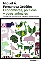 Economistas, políticos y otros animales by…