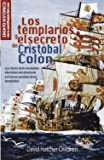 Childress, David Hatcher: Los templarios y el secreto de Cristobal Colon / The Templars and the secret of Christopher Columbus: Las claves de la verdadera identidad del ... Treas (Nowtilus Pocket) (Spanish Edition)