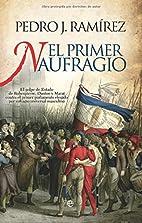 El primer naufragio by Pedro J. Ramirez