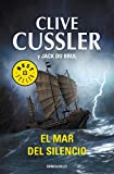 Cussler, Clive: El mar del silencio / The Silent Sea (Spanish Edition)