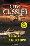 Cussler, Clive: El complot de la media luna / Crescent Dawn (Dirk Pitt) (Spanish Edition)