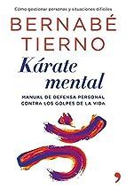 Kárate mental by Bernabé Tierno