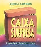 Caixa Surpresa by Angela Carneiro